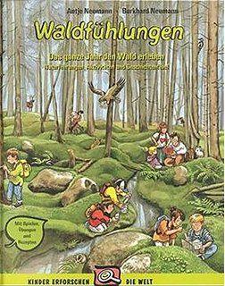 Waldfühlungen: Das ganze Jahr lang den Wald erleben. Naturführungen, Aktivitäten…
