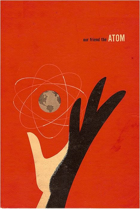 """""""Our Friend the Atom"""" book cover from the 1950s. David Ng states,""""Walt Disney Productions published a book in 1956 titled, Our Friend the Atom. A television episode of Disneyland aired in 1957 under the same name and can be found on the DVD set Tomorrowland: Disney in Space and Beyond."""" via Popperfont"""