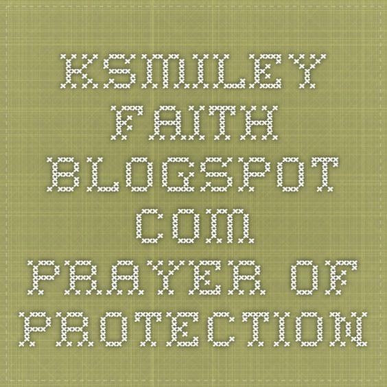 ksmiley-faith.blogspot.com_prayer of protection
