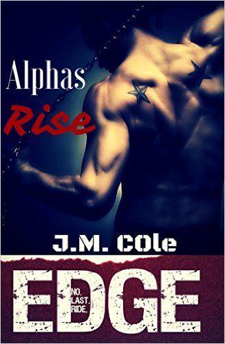 Alphas Rise: Immortal Brotherhood (Edge Book 1) - Kindle edition by J.M. Cole, Jamie Magee. Romance Kindle eBooks @ Amazon.com.