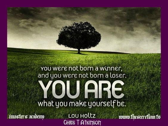 """""""You were not born a winner and you were not born a loser"""
