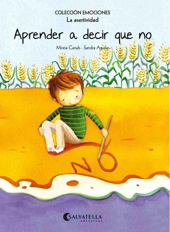 Mireia Canals, Il·lustradora Sandra Aguilar .Colección emociones.La asertividad .3 a 7 años.També en català.