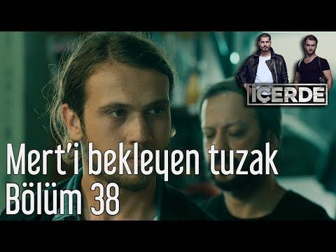 Icerde 38 Bolum Mert I Bekleyen Tuzak Youtube Movies Lockscreen Movie Posters