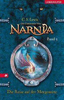 Die Chroniken von Narnia: Band 5: Die Reise auf der Morgenröte
