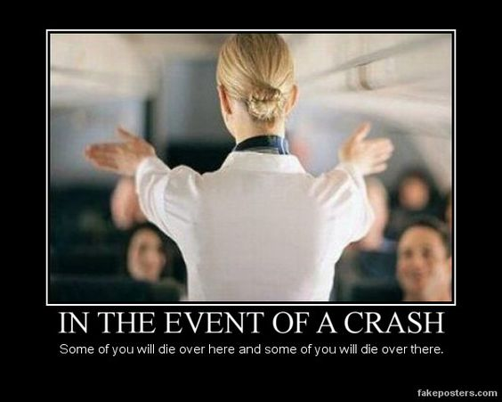 27a2fde525d821ba3b8f78a3efb82e15 fear of flying airline flights in the event of a crash demotivational poster leaving on a jet,Funny Airplane Meme Oxgen Mask