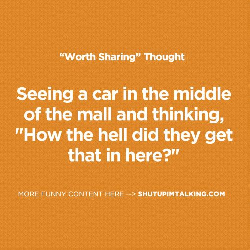 Cars in Malls...How?! LOL shutupimtalking.com <- go there!