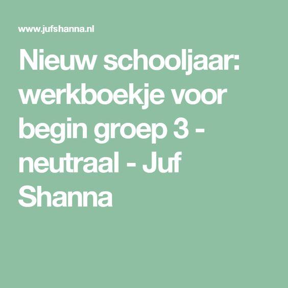 Nieuw schooljaar: werkboekje voor begin groep 3 - neutraal - Juf Shanna
