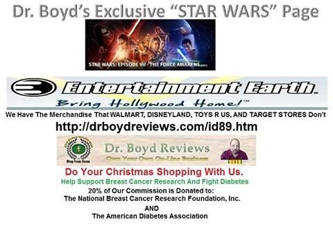 """VISIT our STAR WARS Exclusive Page: WARS"""" Page: http://drboydreviews.com/id89.htm"""