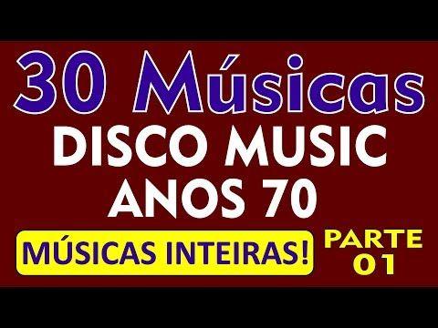 30 Embalos Disco Music Dos Anos 70 Todas As Musicas Inteiras