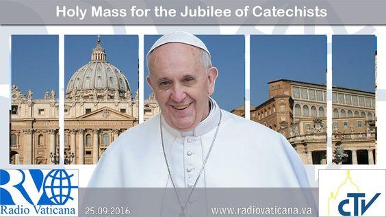 Santa Misa para el Jubileo de los Catequistas -2016.09.25
