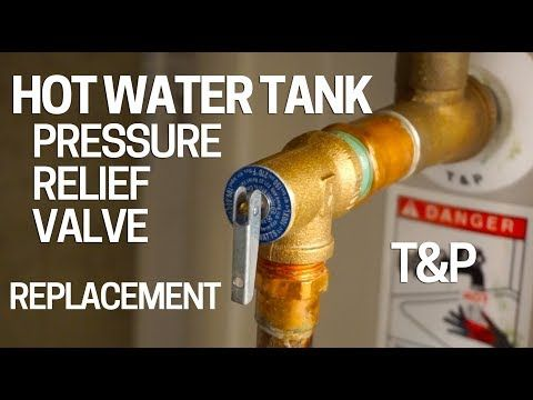 1 How And Why To Maintain A Temperature And Pressure Valve Youtube Hot Water Tanks Relief Valve Water Tank