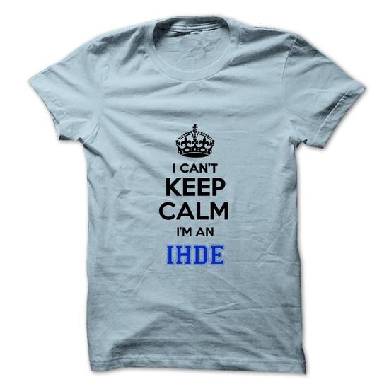 I cant keep calm Im an IHDE - #oversized tshirt #hoodie womens. I cant keep calm Im an IHDE, sweatshirt storage,hipster sweater. BEST BUY =>...