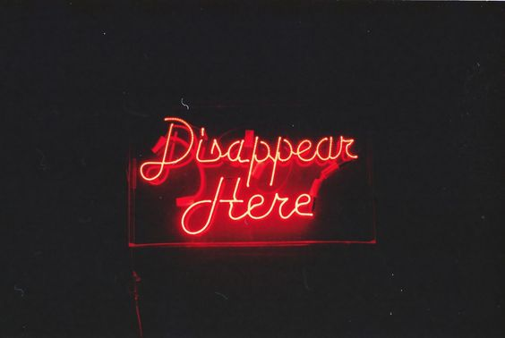 """""""DISAPPEAR HERE""""                                                                                                                                       NEON SIGN                                                                                                                   ๑෴MustBaSign෴๑"""