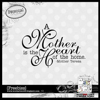 Word Art World: Bonus Freebie: A Mother is the Heart of the Home