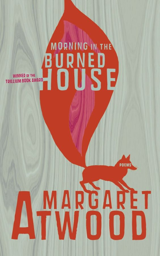 Morning in the Burned House by Margaret Atwood; design by Kelly Hill (McClelland & Stewart / September 2009)