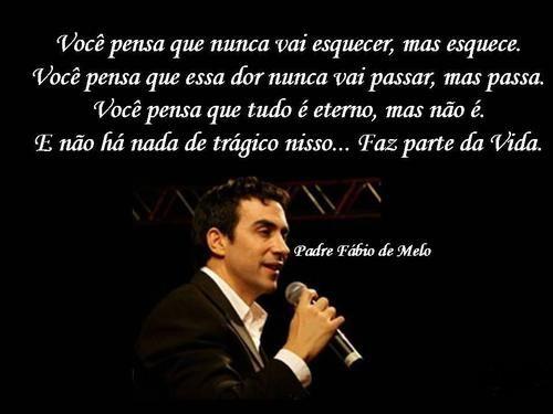 Frases De Padre Fábio De Melo Sobre O Amor: Padre Fabio De Melo FRASES - Pesquisa Google