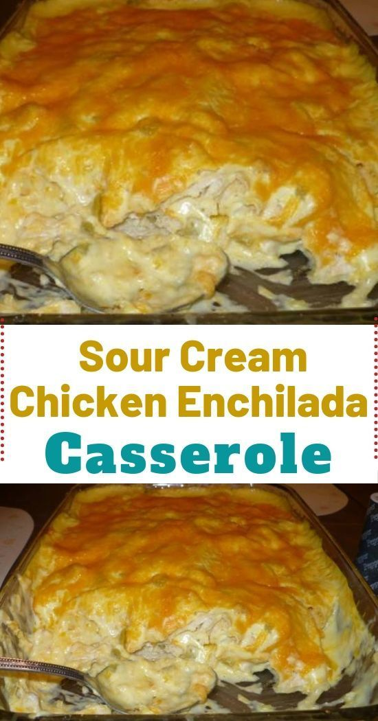Sour Cream Chicken Enchilada Casserole In 2020 Sour Cream Chicken Enchilada Recipe Sour Cream Chicken Cream Of Chicken Soup