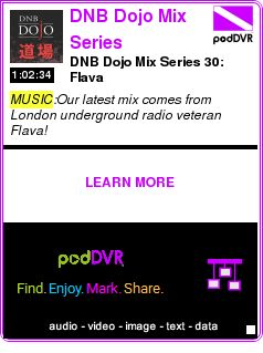 #MUSIC #PODCAST  DNB Dojo Mix Series    DNB Dojo Mix Series 30: Flava    LISTEN...  http://podDVR.COM/?c=8c8e3552-71d4-a376-f426-601c71b388a0