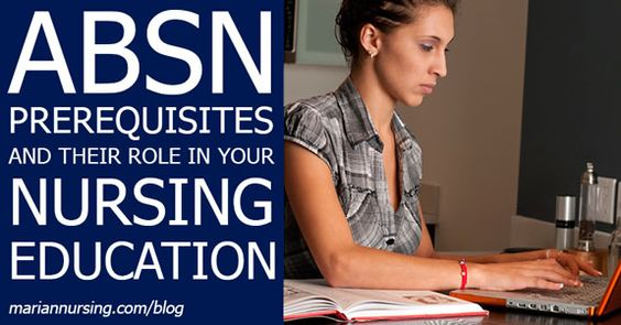 ABSN Prerequisites and Their Role in Your Nursing Education