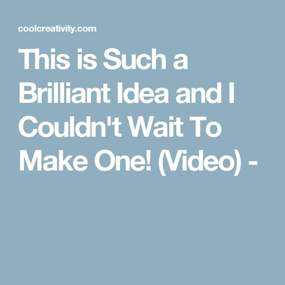 This is Such a Brilliant Idea and I Couldn't Wait To Make One! (Video) -