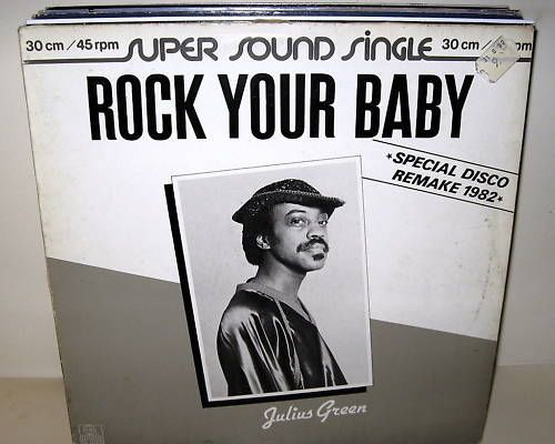 JULIUS GREEN -  Rock Your Baby (Remake 1982) 12 MAXI