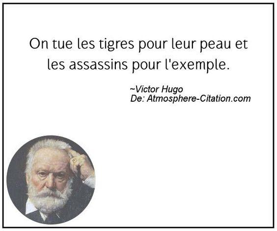 On tue les tigres pour leur peau et les assassins pour l'exemple.  Trouvez encore plus de citations et de dictons sur: http://www.atmosphere-citation.com/populaires/on-tue-les-tigres-pour-leur-peau-et-les-assassins-pour-lexemple.html?