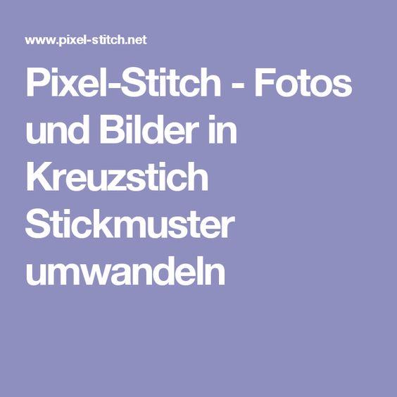 Pixel-Stitch - Fotos und Bilder in Kreuzstich Stickmuster umwandeln                                                                                                                                                                                 Mehr