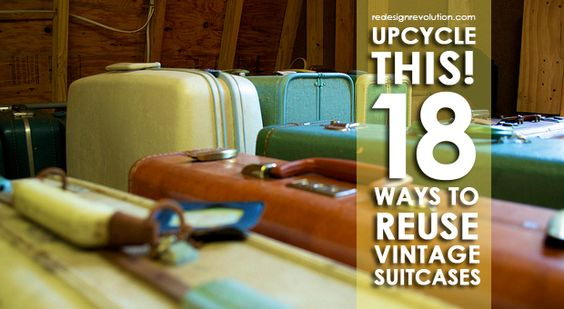 Upcycle This! 18 Ways to Reuse Vintage Suitcases | Redesign Revolution