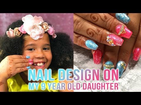 Full Design On My 9 Year Old Daughter Cassidy Youtube Kids Nail Designs Nail Art For Kids Simple Nail Art Designs