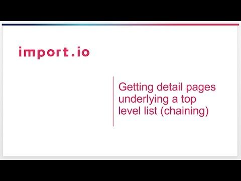 17) Getting detail pages underlying a top level list (chaining