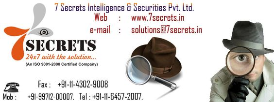 7 Secrets is a Intelligence & Securities Pvt. Ltd. This company provides many intelligence services like corporate intelligence, A private investigator, Matrimonial intelligence, Electronic security equipments, Litigation support services.