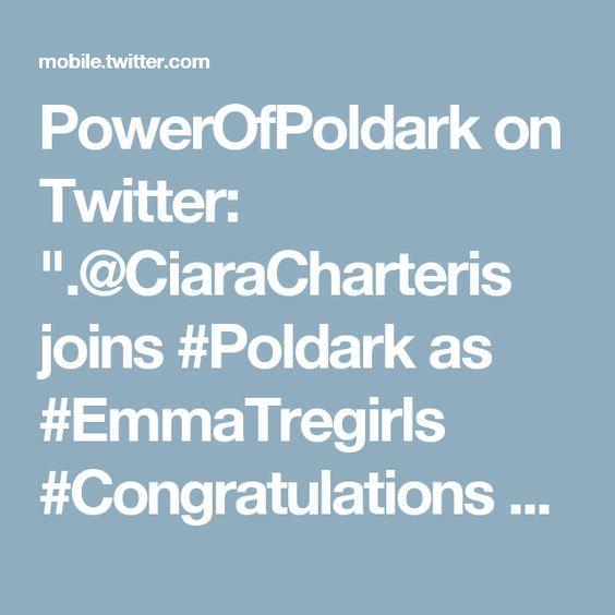 """PowerOfPoldark on Twitter: """".@CiaraCharteris joins #Poldark as #EmmaTregirls #Congratulations give her a follow https://t.co/L1uztpGpcg"""""""
