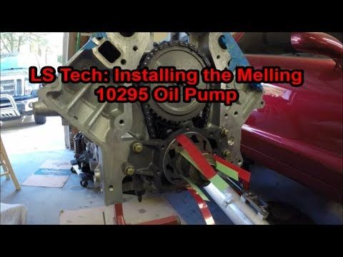 Ls Tech Installing The Melling 10295 Oil Pump Installation