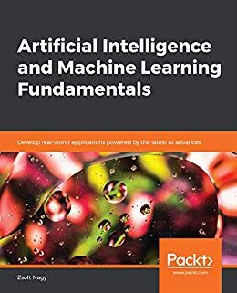 Artificial Intelligence And Machine Learning Fundamentals 1 In 2021 Artificial Intelligence Technology Machine Learning Artificial Intelligence Artificial Intelligence