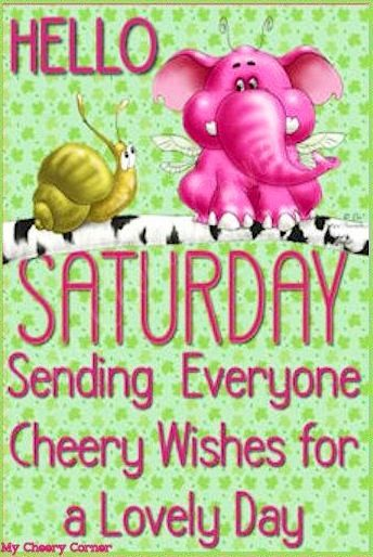 Saturday Wishes Via My Cheery Corner Page On Facebook