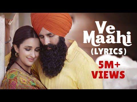 Ve Maahi Lyrics Kesari Akshay Kumar Parineeti Chopra Arijit Singh Asees Kaur Youtube Mp3 Song Download Mp3 Song Audio Songs