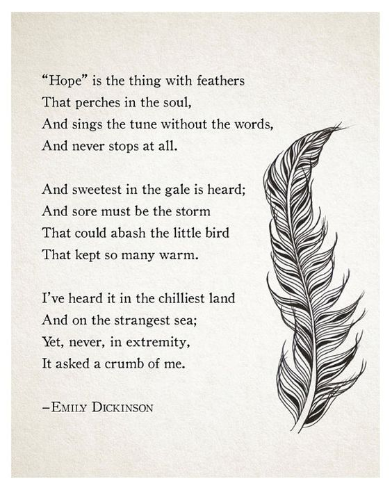 emily dickinson s hope is the thing This is a list of poems by emily dickinsonin addition to the list of first lines which link to the poems' texts, the table notes each poem's publication in several of the most significant.