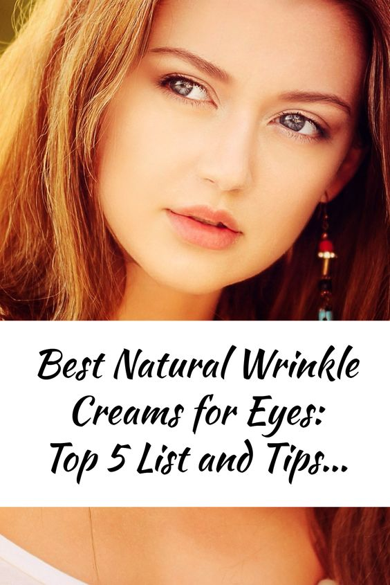 Best Natural Wrinkle Creams for Eyes: Top 5 List and Tips
