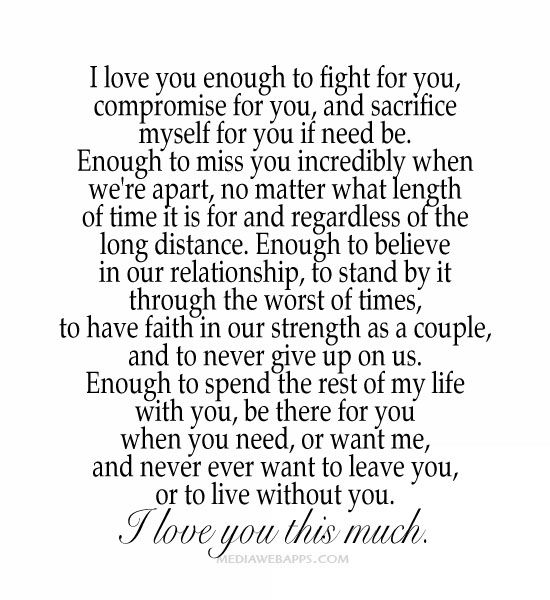 I Love You Quotes Long Distance : love you enough to fight for you, compromise for you, and sacrifice ...