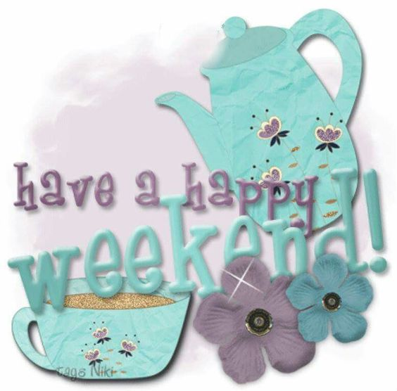 Have a happy weekend