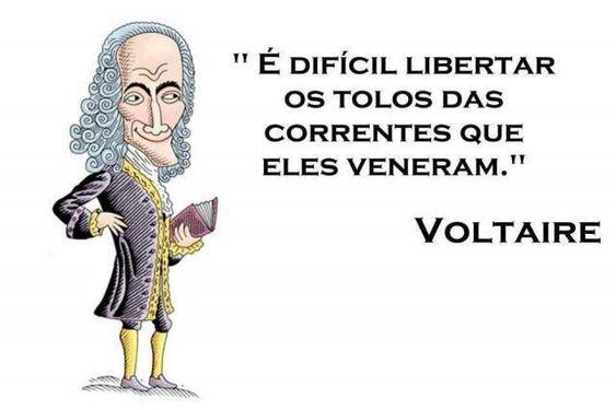 Frase do Dia: Voltaire e a libertação dos tolos