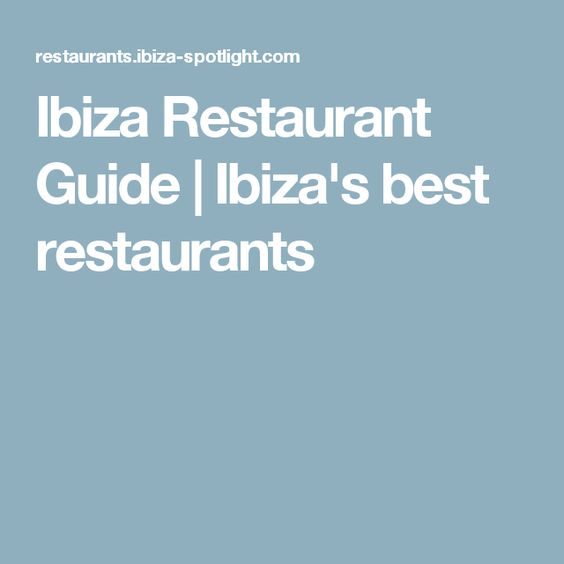 Ibiza Restaurant Guide   Ibiza's best restaurants