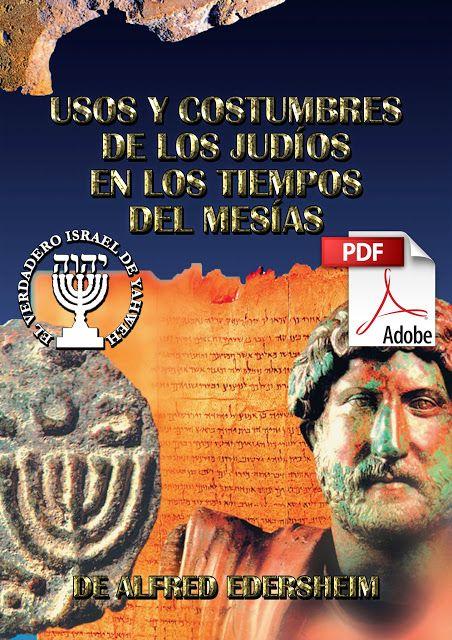 Usos Y Costumbres De Los Judíos En Los Tiempos Del Mesías Pdf De Alfred Edersheim Libro Libros Cristianos Pdf Descargar Libros Cristianos Libros De La Biblia