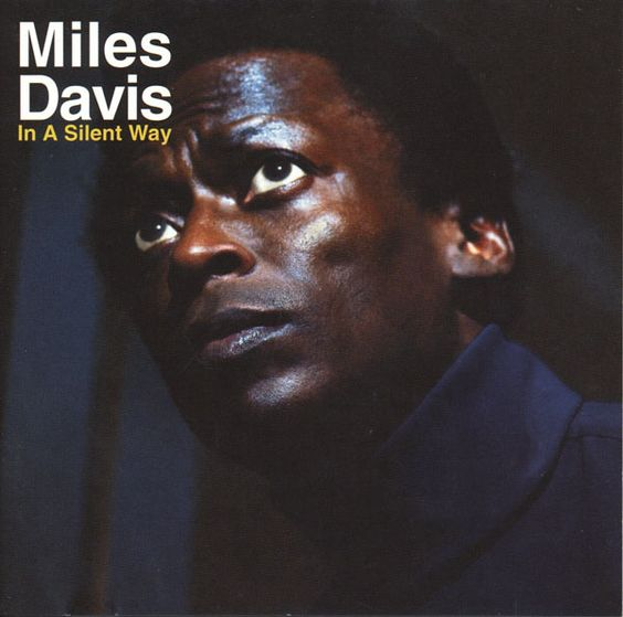 In a Silent Way (1969 - )Miles Davis
