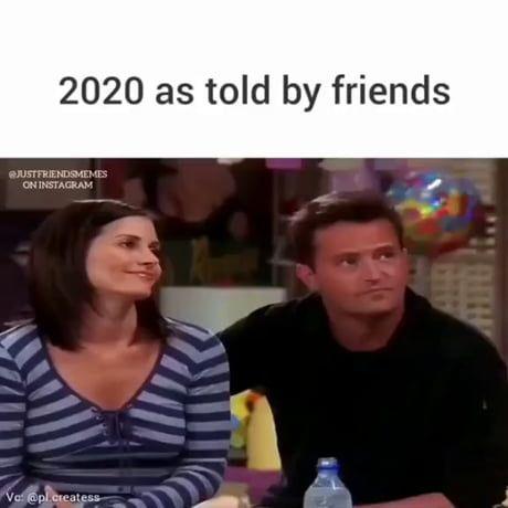 2020 So Far In 2021 Friends Funny Moments Really Funny Memes Friend Jokes