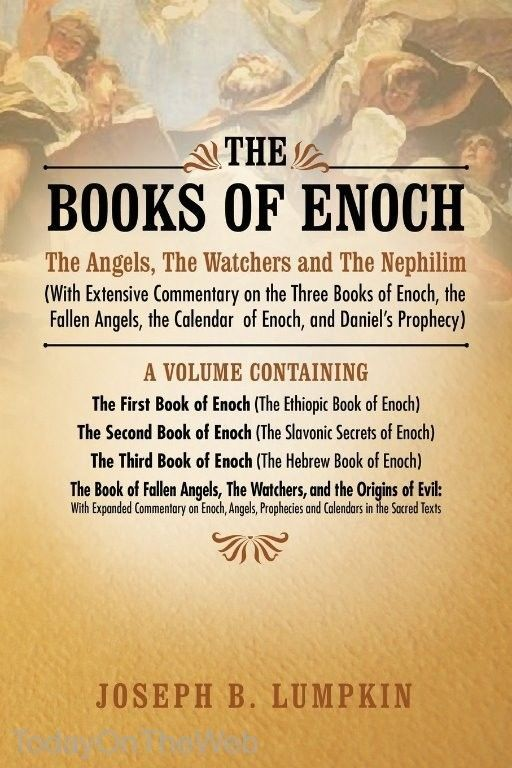 The Books of Enoch: The Angels, The Watchers and The Nephilim by Joseph Lumpkin