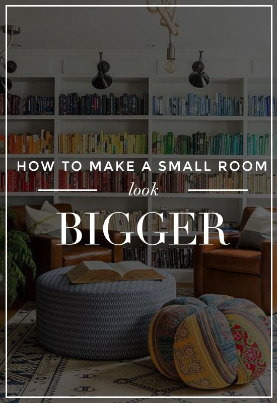 how to make a small room look bigger 25 tips that work 21258 | 2837526601e125ceaa0209f5a4786c78