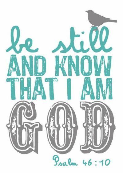 .be still