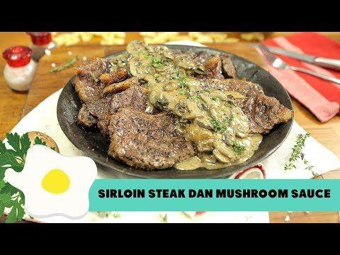 Resep Sirloin Steak Dan Mushroom Sauce Youtube Jamur Resep Steak