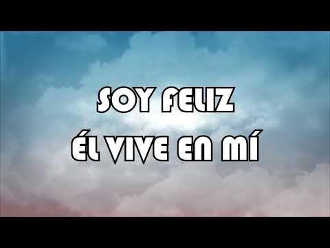 Soy Feliz Pentecostes Miel San Marcos Letra Youtube Con